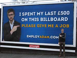 I spent my last £500 on this billboard – Please give me a job.  EmployAdam.com