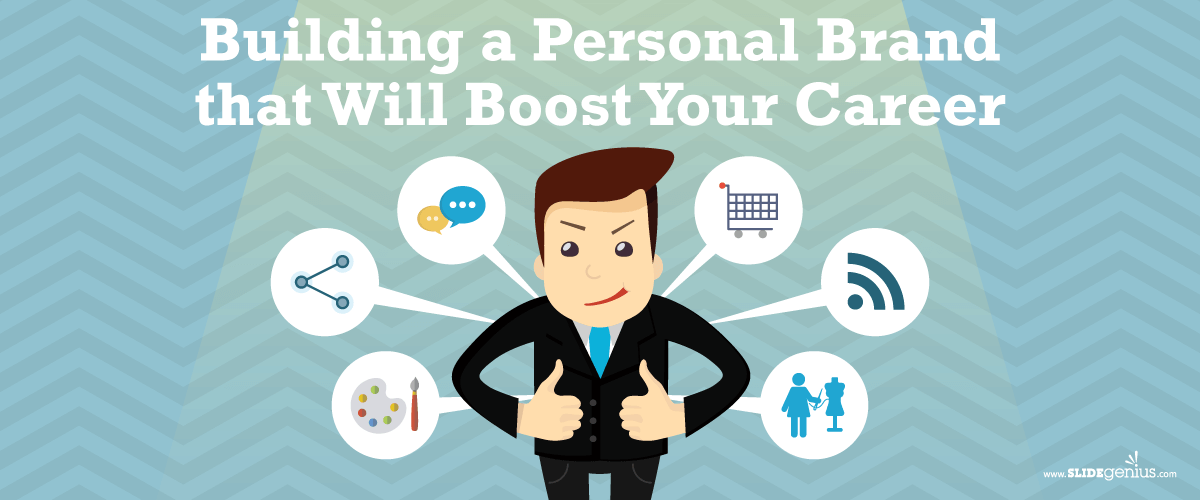 Building a Personal Brand that Will Boost Your Career