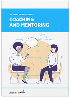The Skills You Need Guide to Coaching and Mentoring