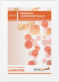 Personal Leadership Skills - The Skills You Need Guide to Leadership