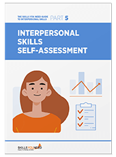 Interpersonal Skills Self-Assessment - The Skills You Need Guide to Interpersonal Skills