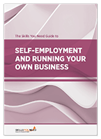 The Skills You Need Guide to Self-Empoloyment and Running Your Own Business