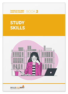 The Skills You Need Guide for Students - Study Skills